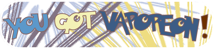 You Got Vaporeon!